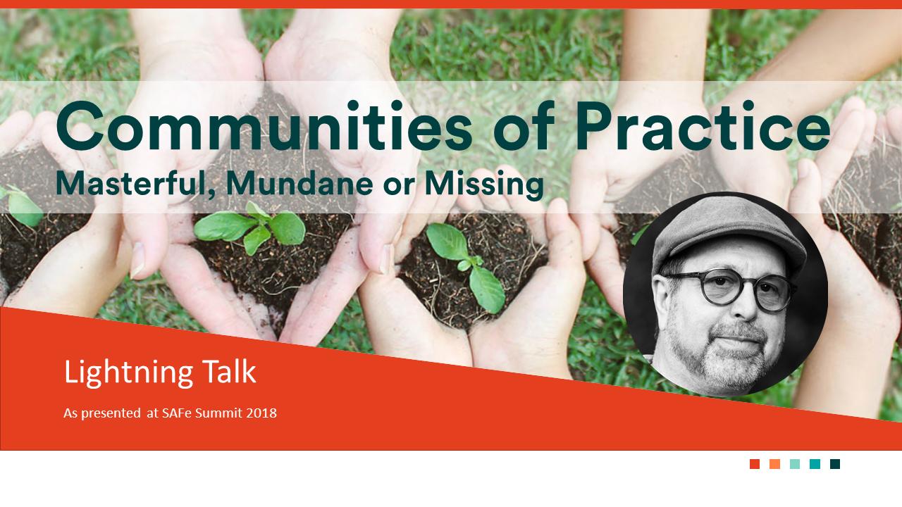 Steve Moubray's Lighting Talk at SAFe Summit (Communities of Practice)